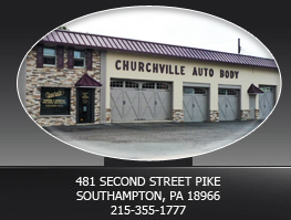 Churchville Auto Body- 481 Second Street Pike - Southampton, PA 18966 - 215-355-1777